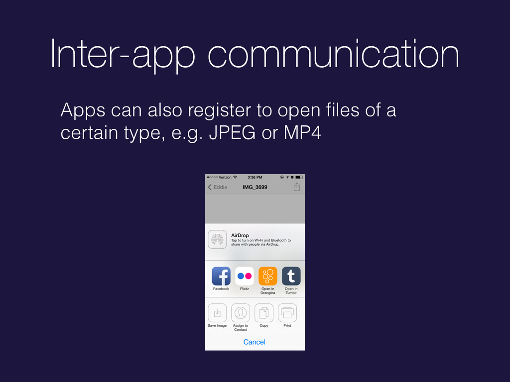 Inter-app communication Apps can also register ...