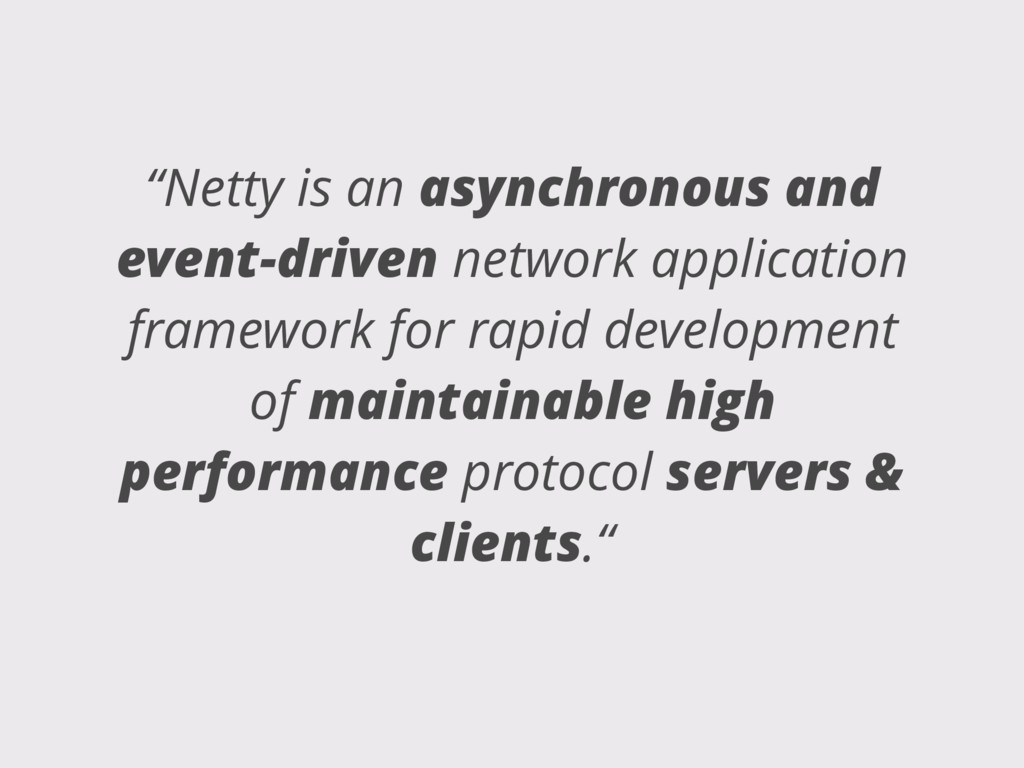 """Netty is an asynchronous and event-driven netw..."