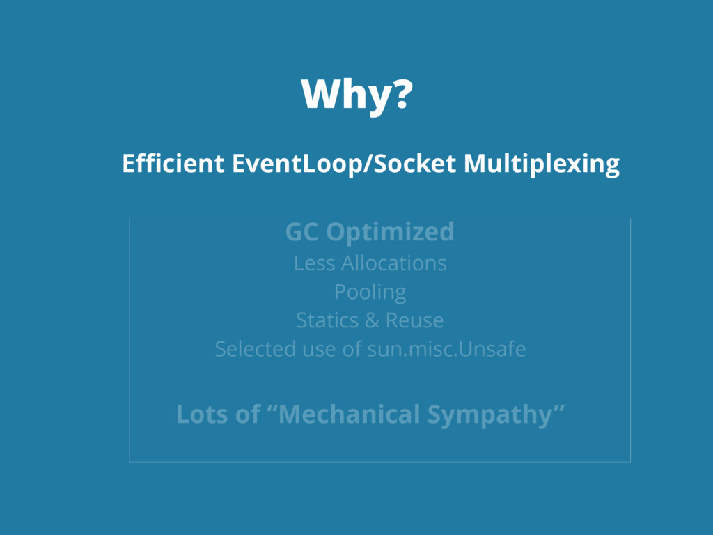 Why? Efficient EventLoop/Socket Multiplexing GC O...
