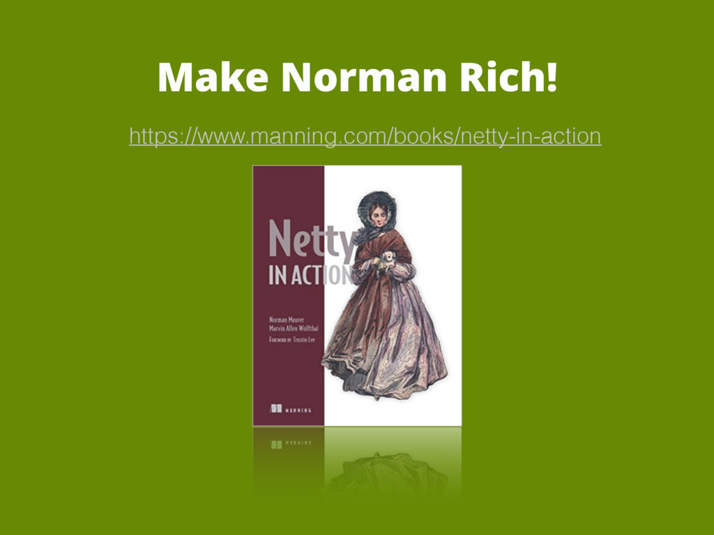 Make Norman Rich! https://www.manning.com/books...