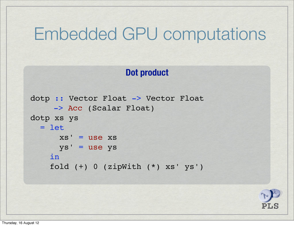 Embedded GPU computations Dot product dotp :: V...
