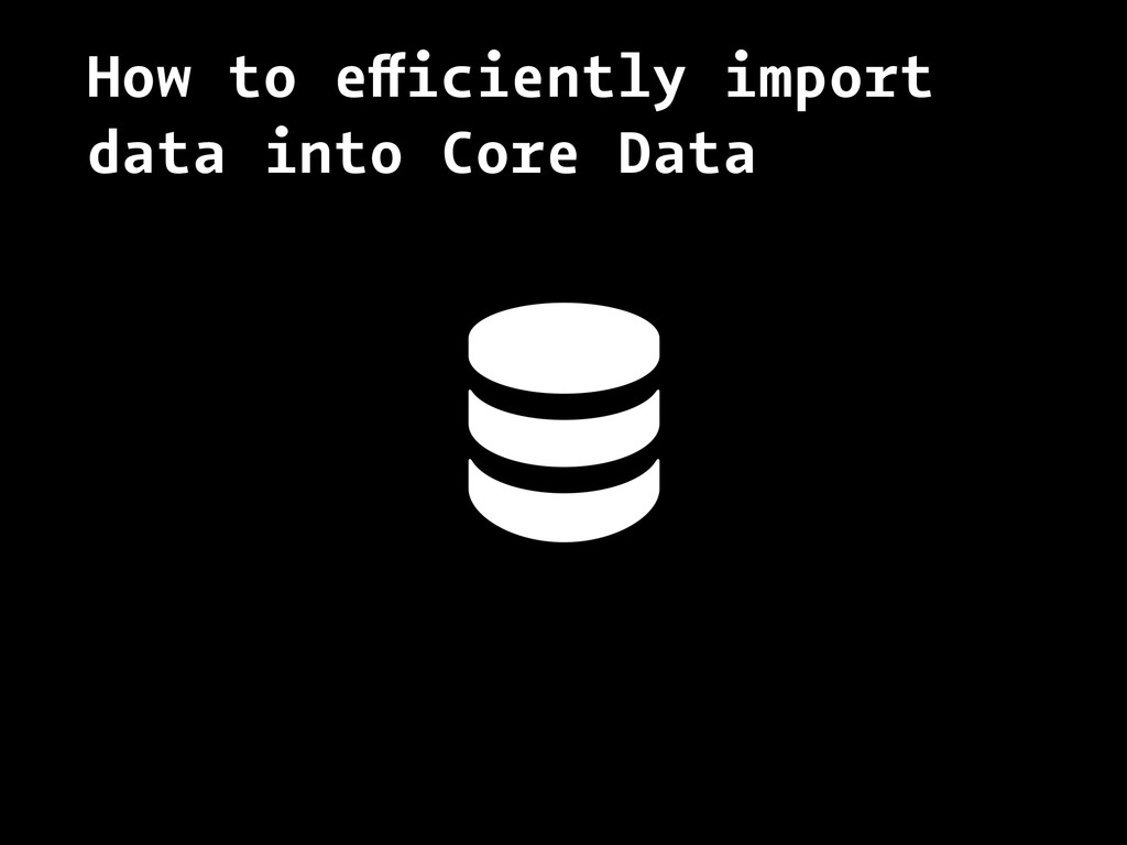 How to efficiently import data into Core Data