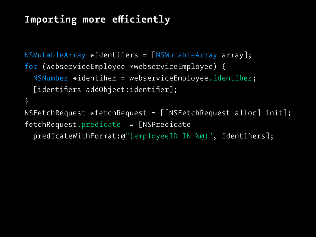 Importing more efficiently NSMutableArray *iden...