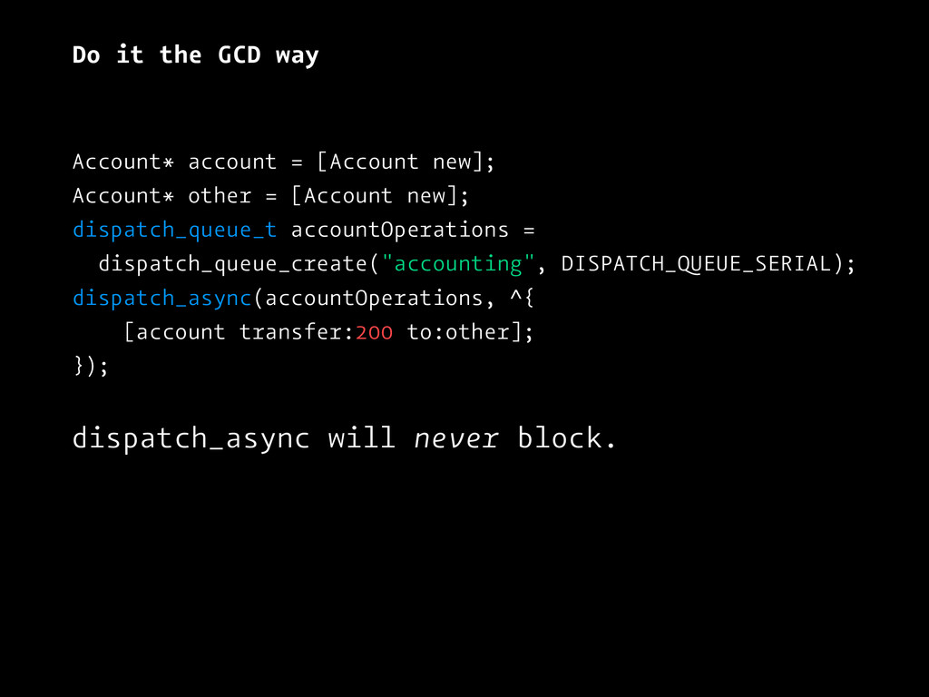 Do it the GCD way Account* account = [Account n...