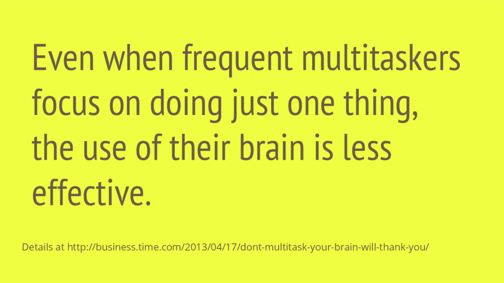 Even when frequent multitaskers focus on doing ...