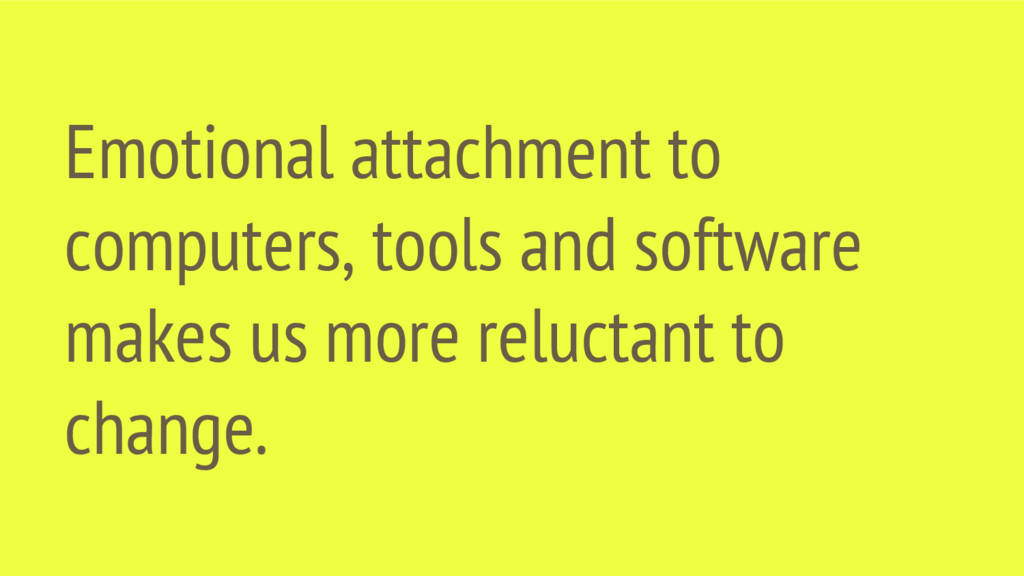 Emotional attachment to computers, tools and so...