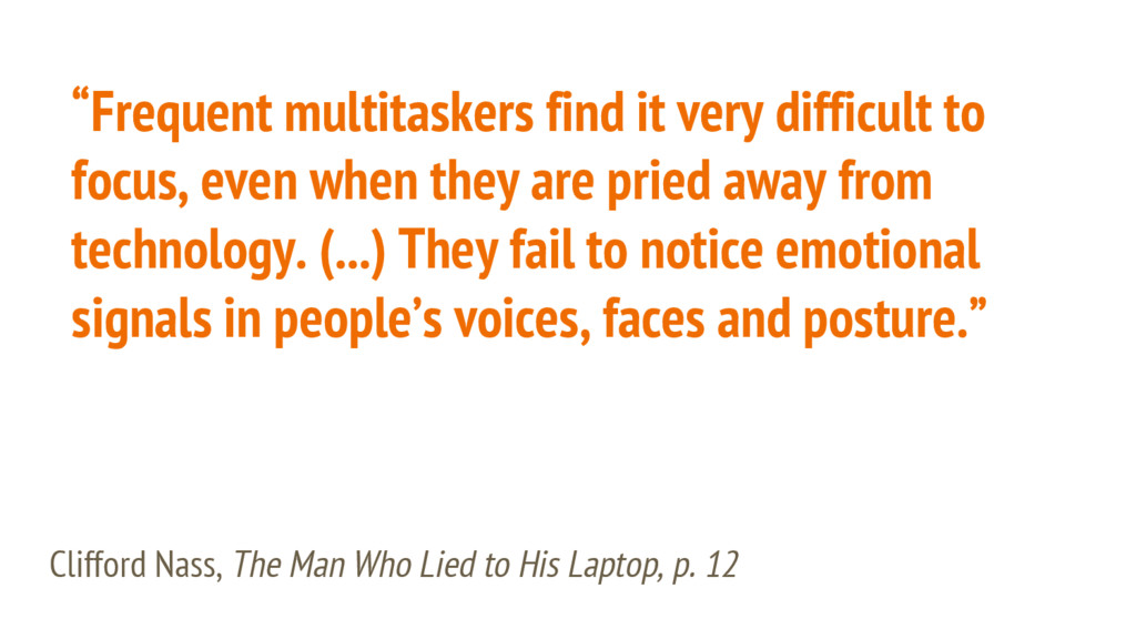 """""""Frequent multitaskers find it very difficult t..."""
