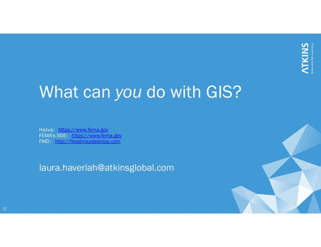 17 What can you do with GIS? Hazus: https://www...