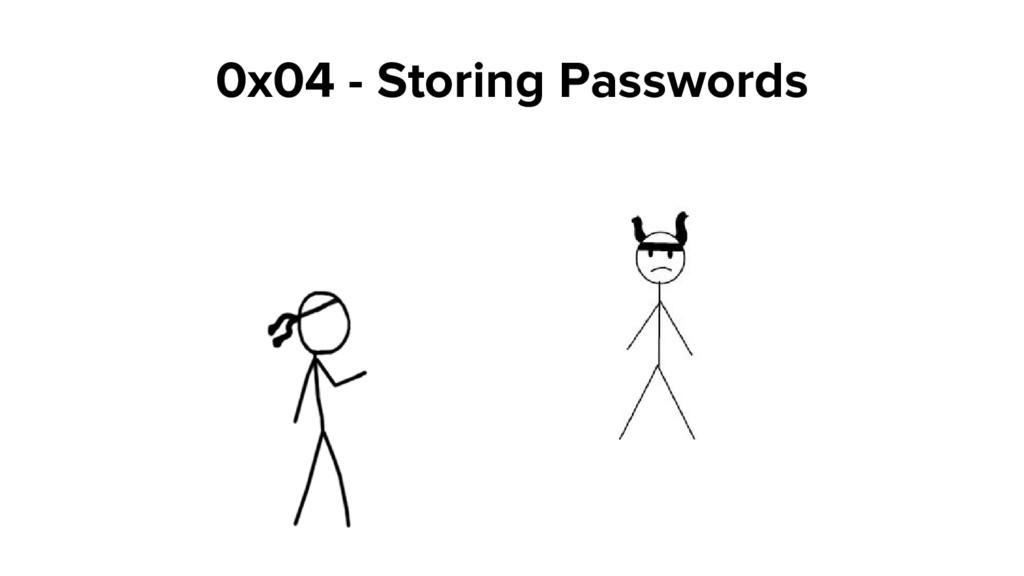 0x04 - Storing Passwords
