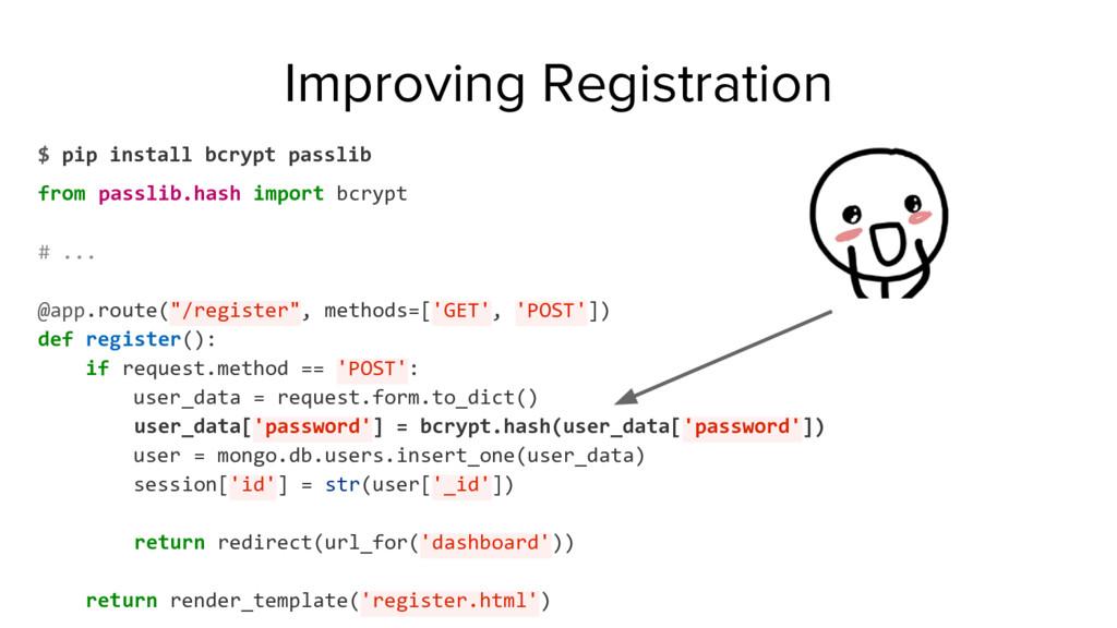 Improving Registration $ pip install bcrypt pas...