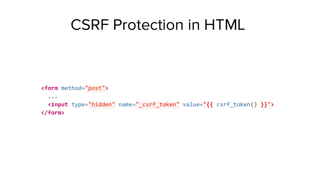 """CSRF Protection in HTML <form method=""""post""""> ....."""