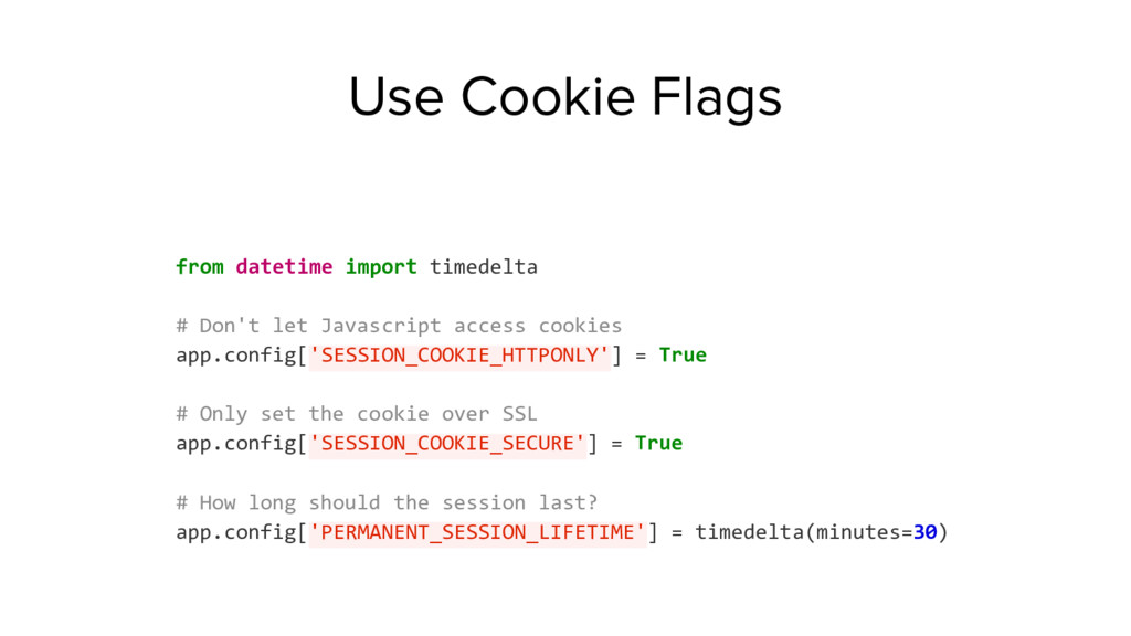 Use Cookie Flags from datetime import timedelta...