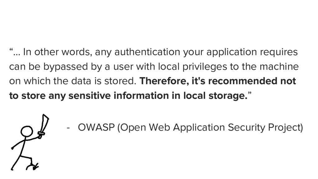 """""""… In other words, any authentication your appl..."""