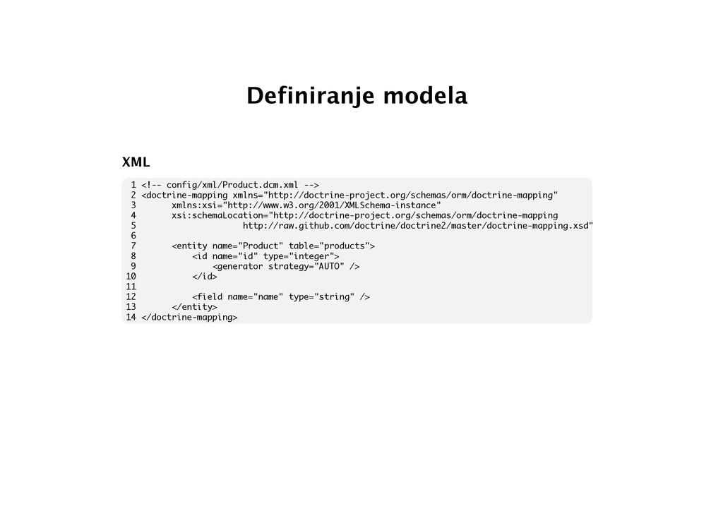 Definiranje modela XML 1 <!-- config/xml/Produc...