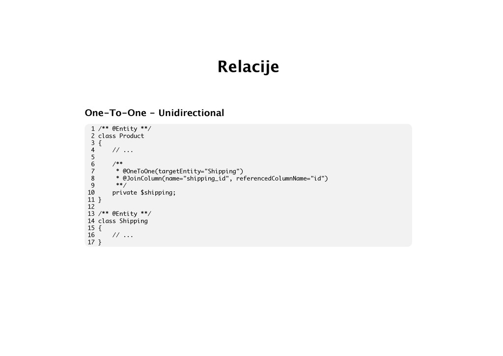 Relacije One-To-One - Unidirectional 1 /** @Ent...