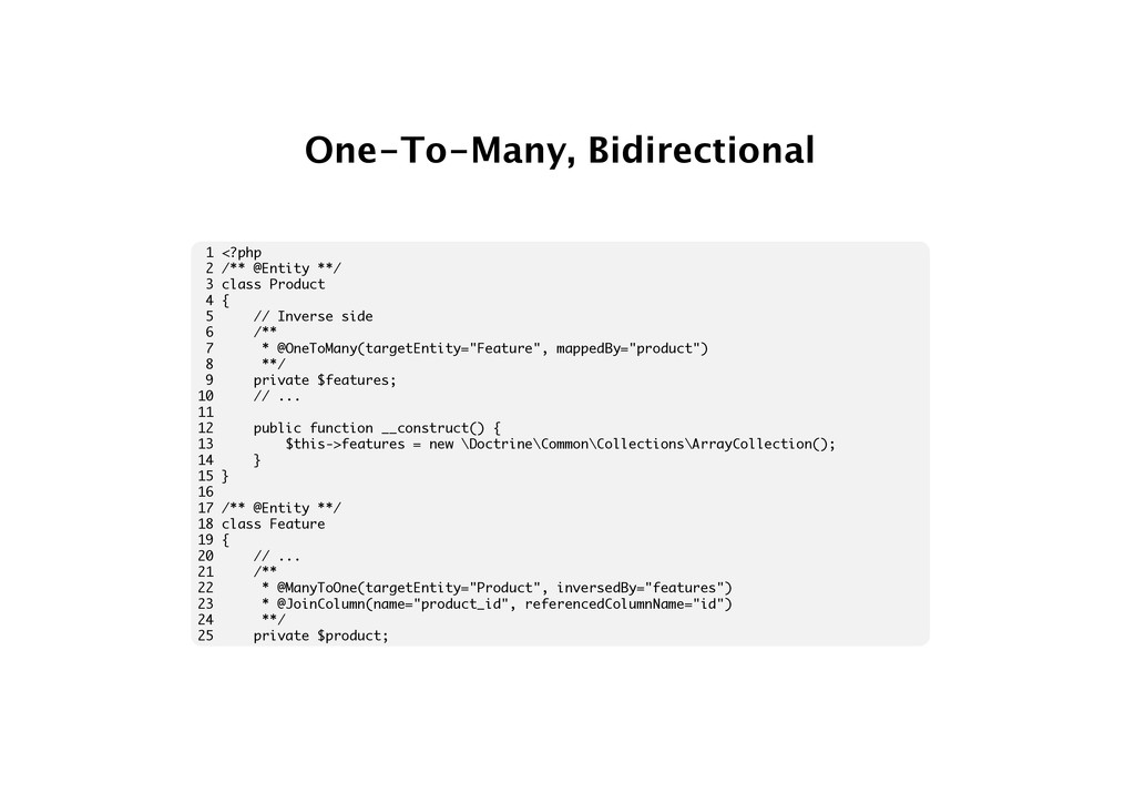One-To-Many, Bidirectional 1 <?php 2 /** @Entit...