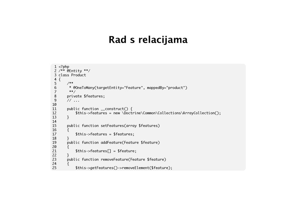 Rad s relacijama 1 <?php 2 /** @Entity **/ 3 cl...
