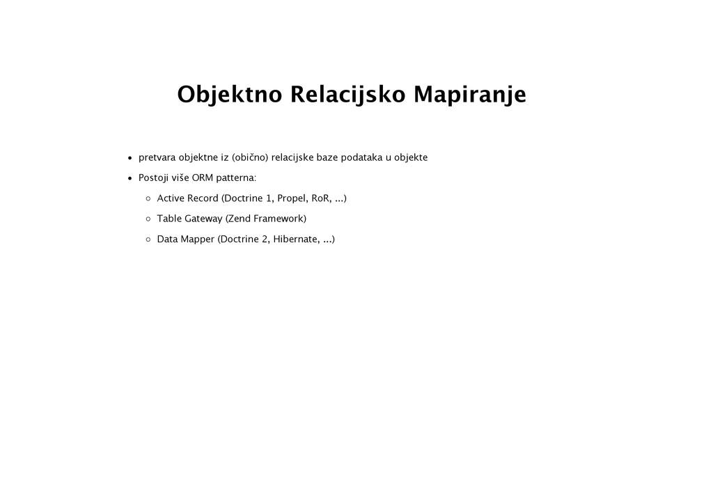 Objektno Relacijsko Mapiranje • pretvara objekt...