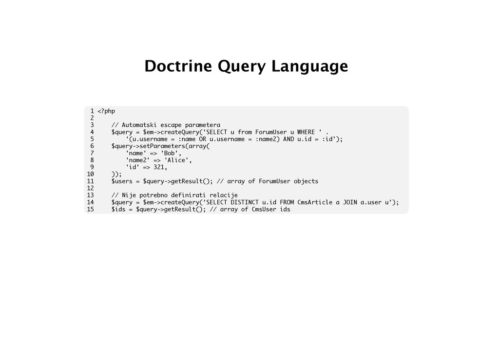 Doctrine Query Language 1 <?php 2 3 // Automats...