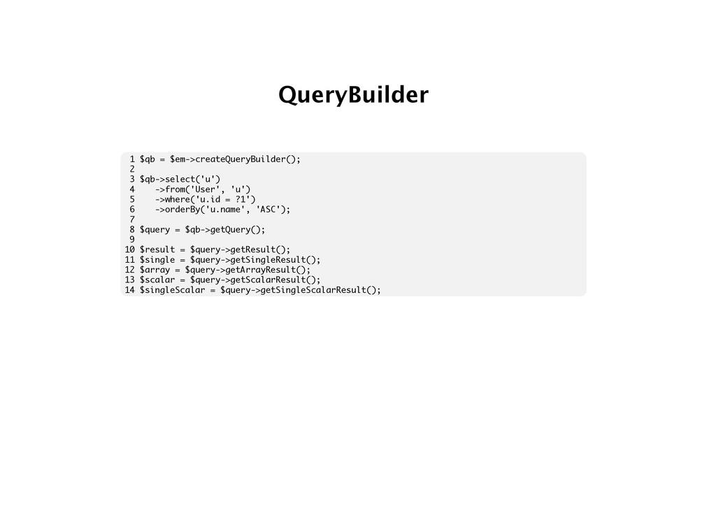 QueryBuilder 1 $qb = $em->createQueryBuilder();...