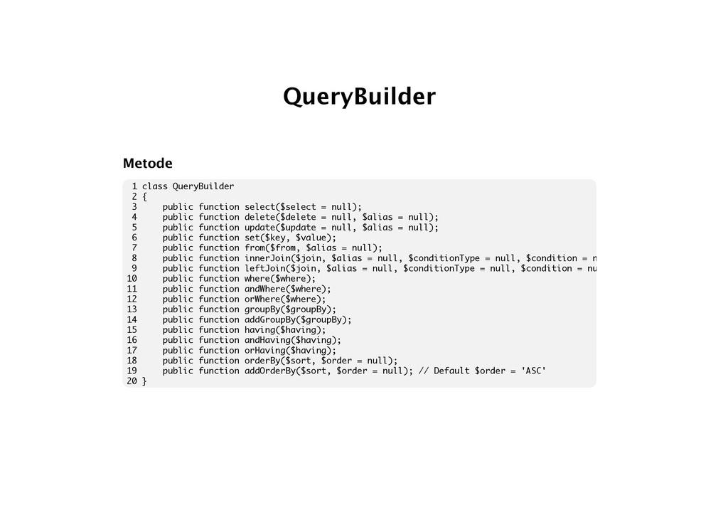 QueryBuilder Metode 1 class QueryBuilder 2 { 3 ...