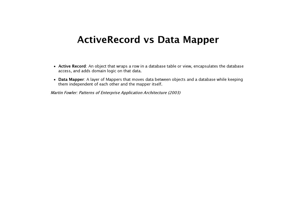 ActiveRecord vs Data Mapper • Active Record: An...
