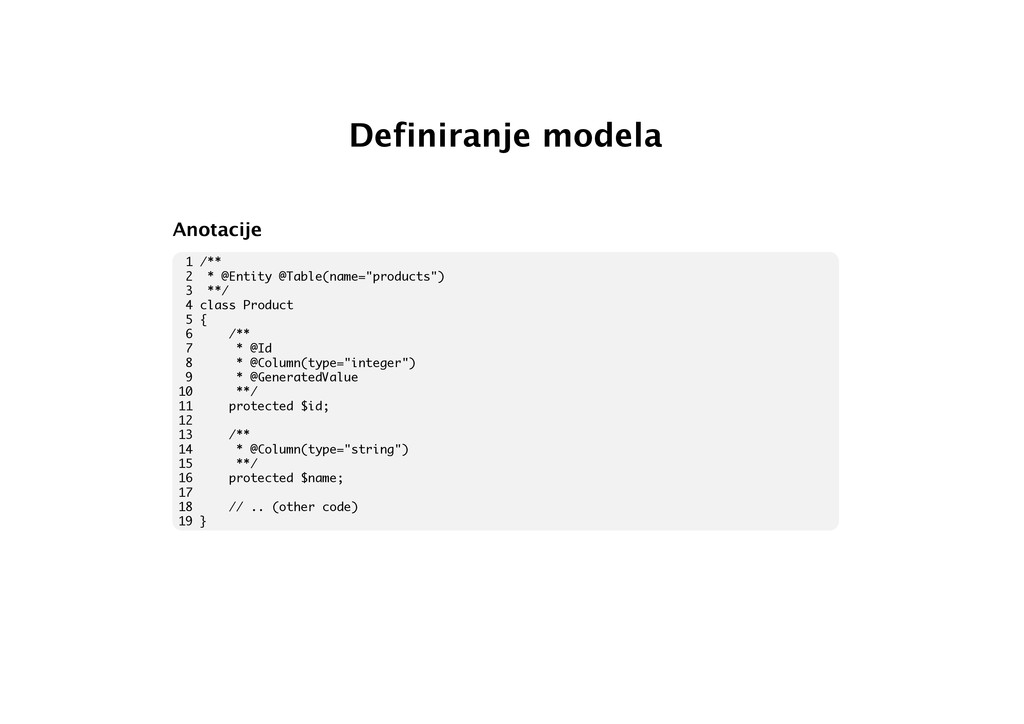 Definiranje modela Anotacije 1 /** 2 * @Entity ...