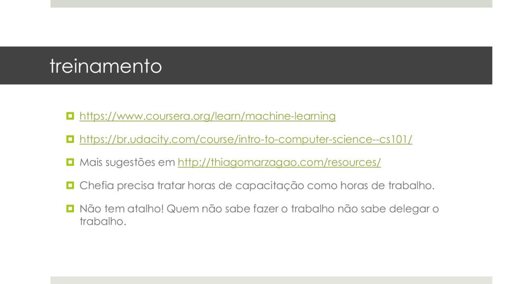 treinamento  https://www.coursera.org/learn/ma...