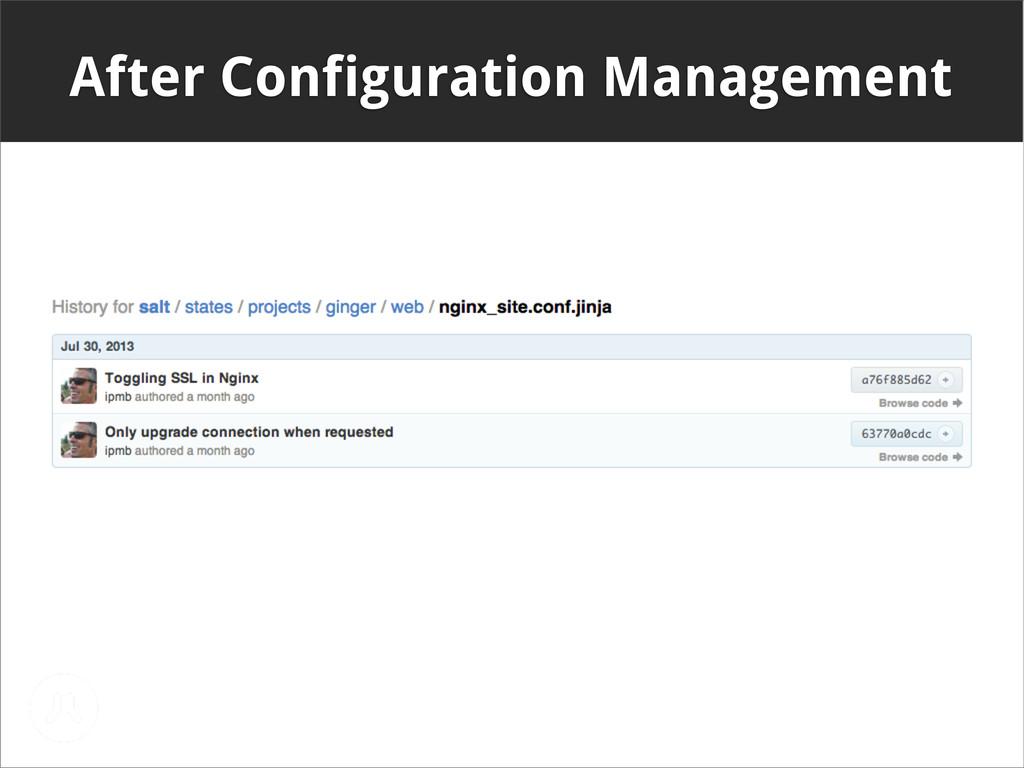After Configuration Management
