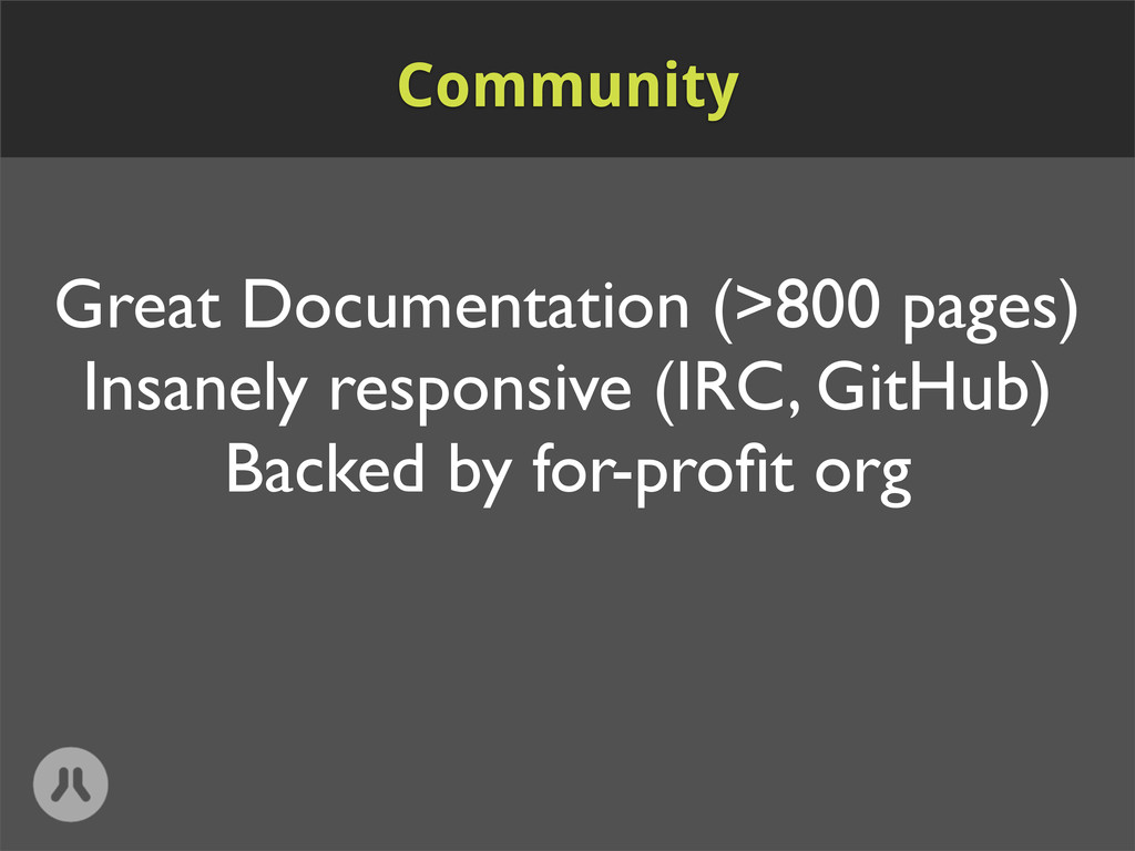 Great Documentation (>800 pages) Insanely respo...
