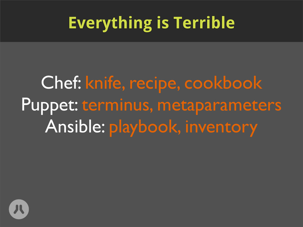 Chef: knife, recipe, cookbook Puppet: terminus,...