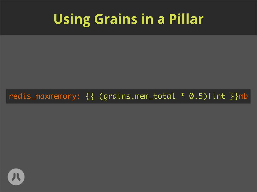 redis_maxmemory: {{ (grains.mem_total * 0.5)|in...