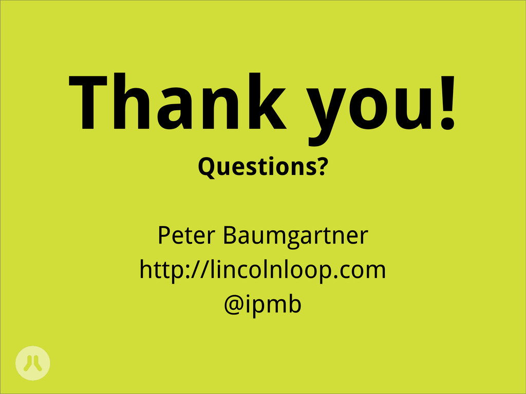 Thank you! Questions? Peter Baumgartner http://...