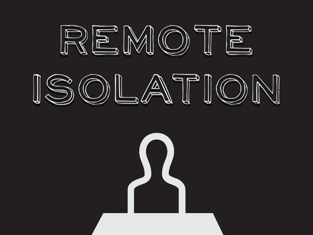 Remote Isolation