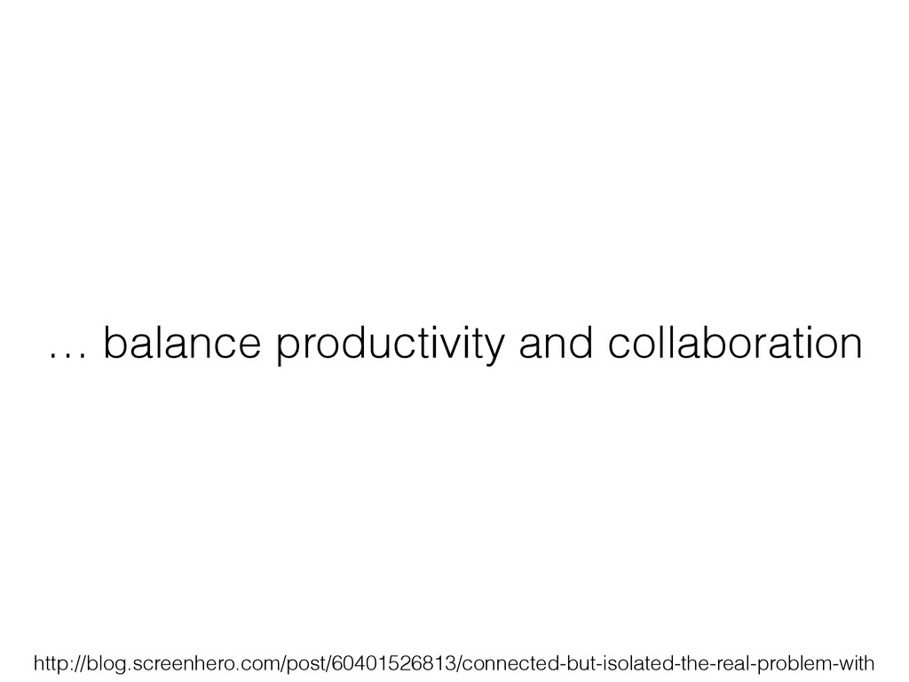 … balance productivity and collaboration http:/...