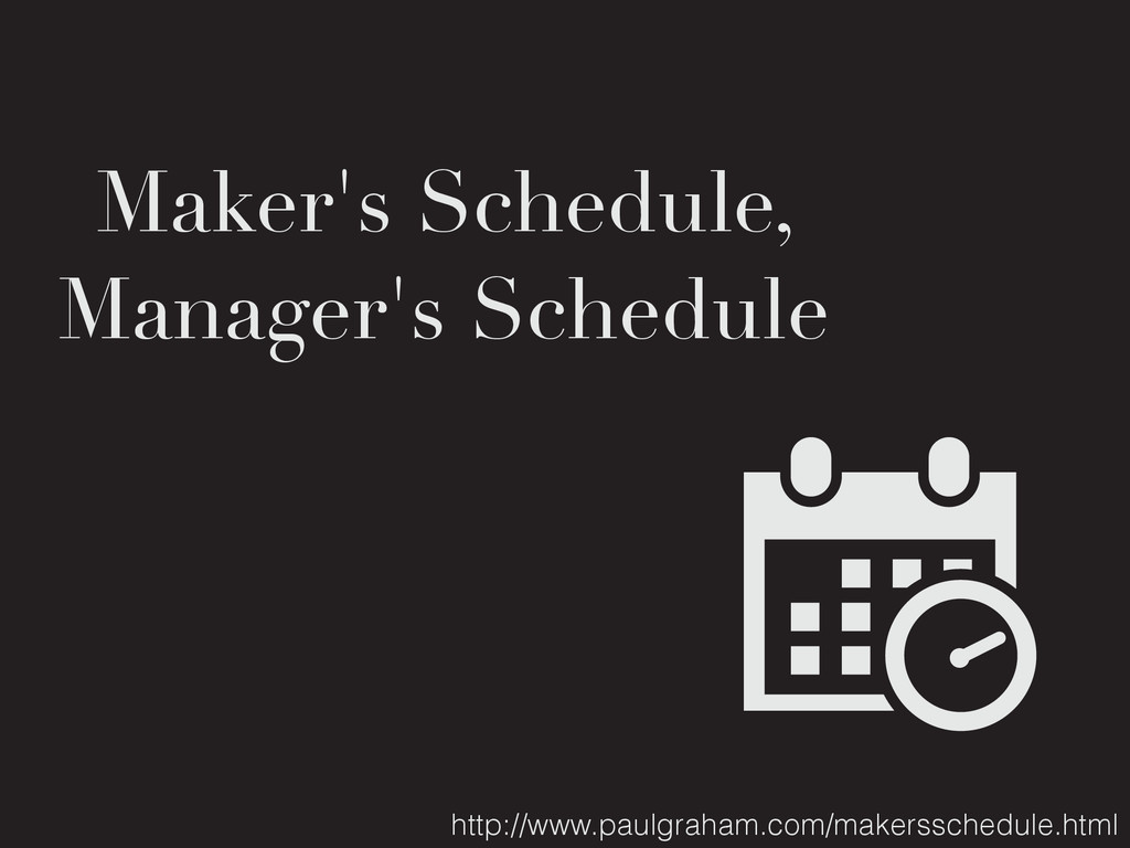 Maker's Schedule, Manager's Schedule http://www...