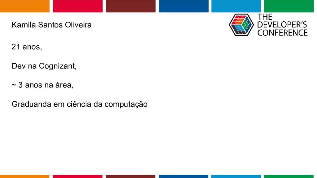 Globalcode – Open4education Kamila Santos Olive...
