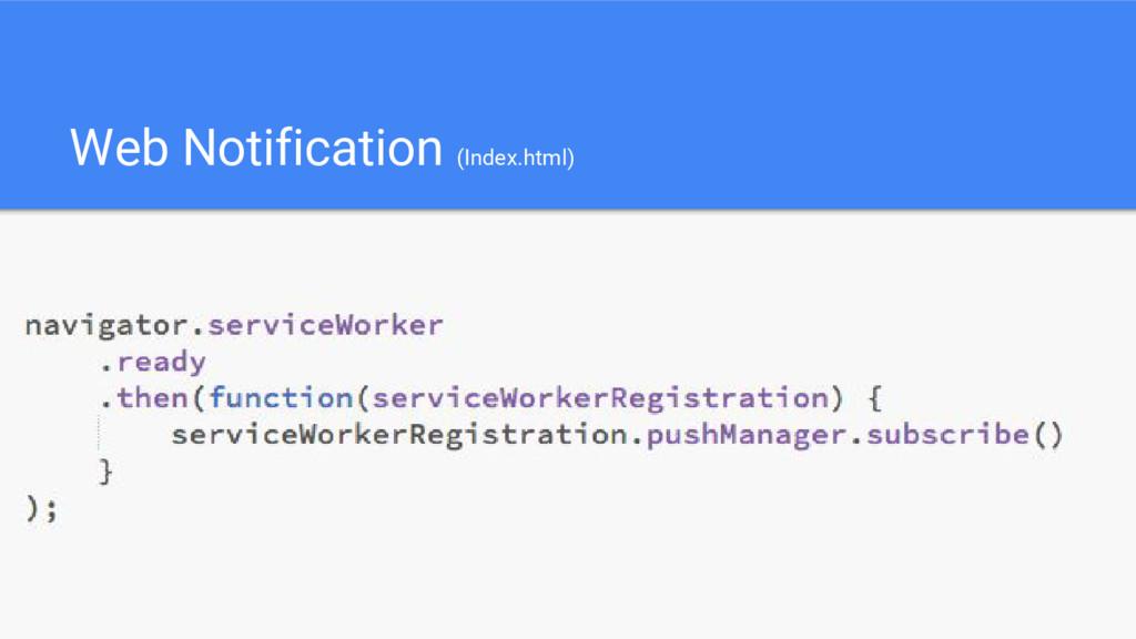 Web Notification (Index.html)