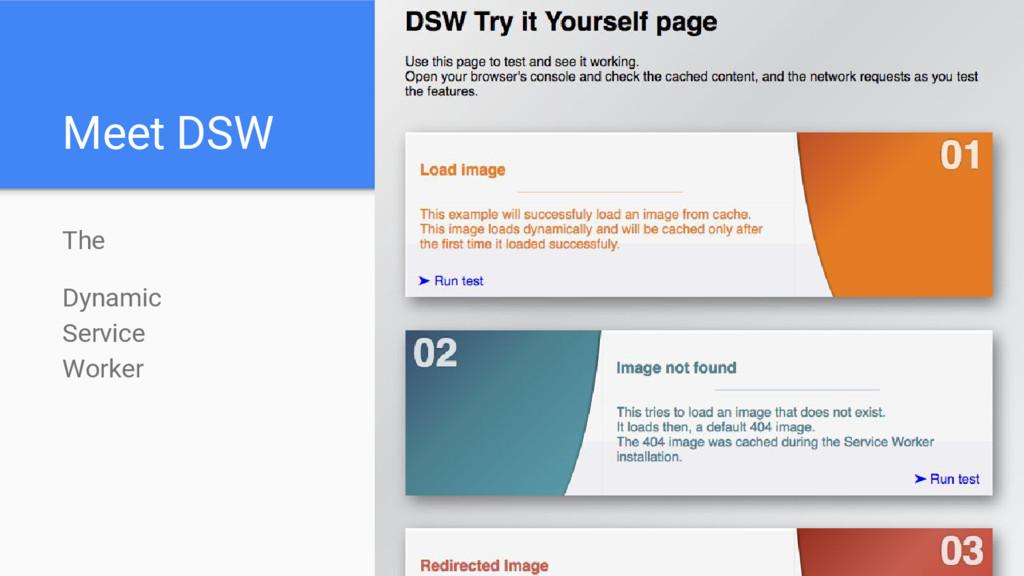 Meet DSW The Dynamic Service Worker