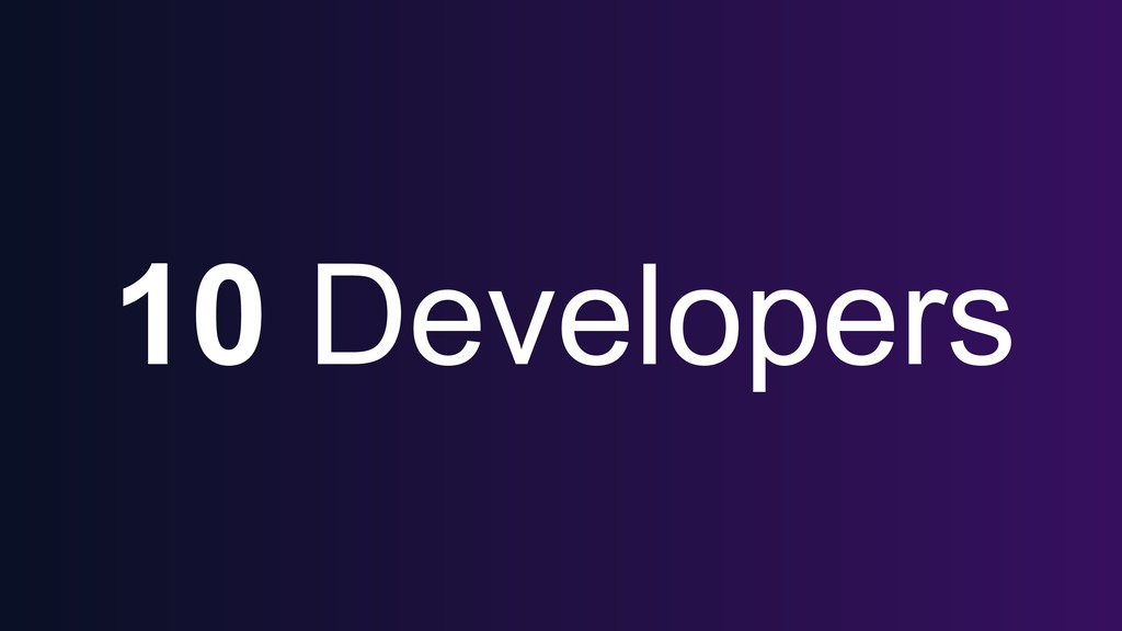 10 Developers