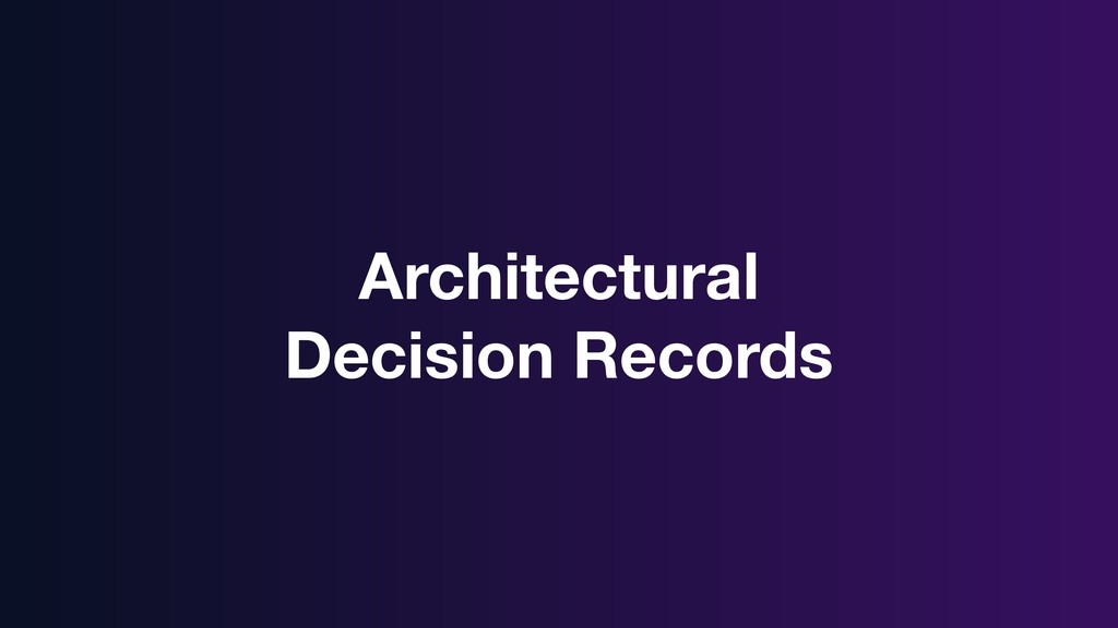 Architectural Decision Records