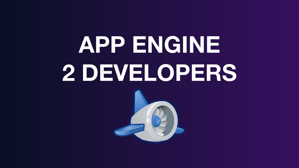 APP ENGINE 2 DEVELOPERS