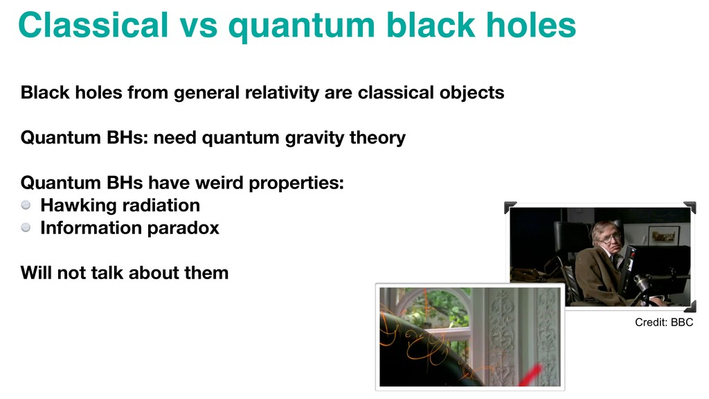 Classical vs quantum black holes Credit: BBC Bl...