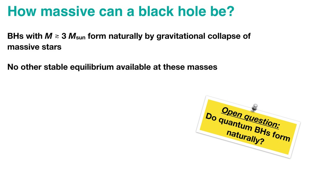 How massive can a black hole be? BHs with M ≳ 3...