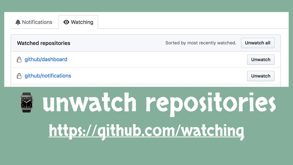 ⌚ unwatch repositories https://github.com/watch...