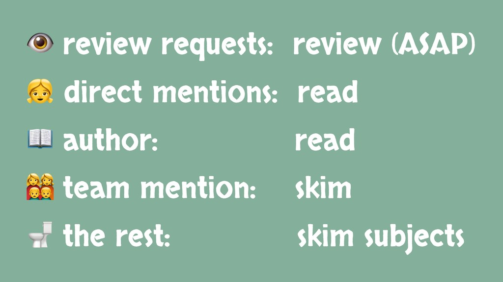 review requests: review (ASAP)  direct mention...
