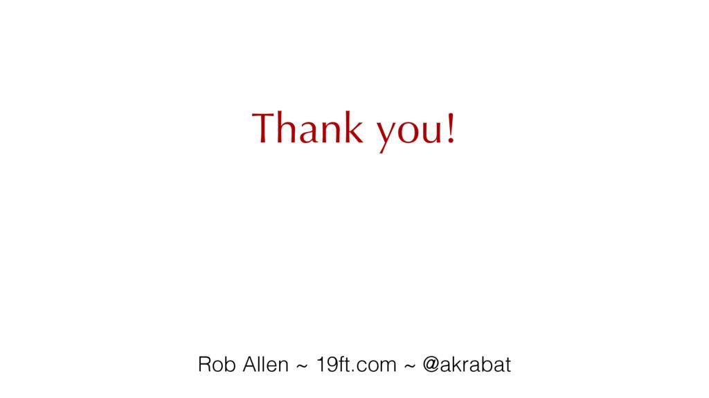 Thank you! Rob Allen ~ 19ft.com ~ @akrabat