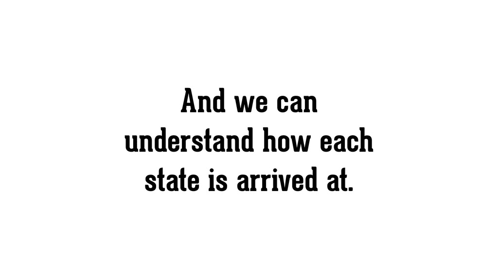 And we can understand how each state is arrived...