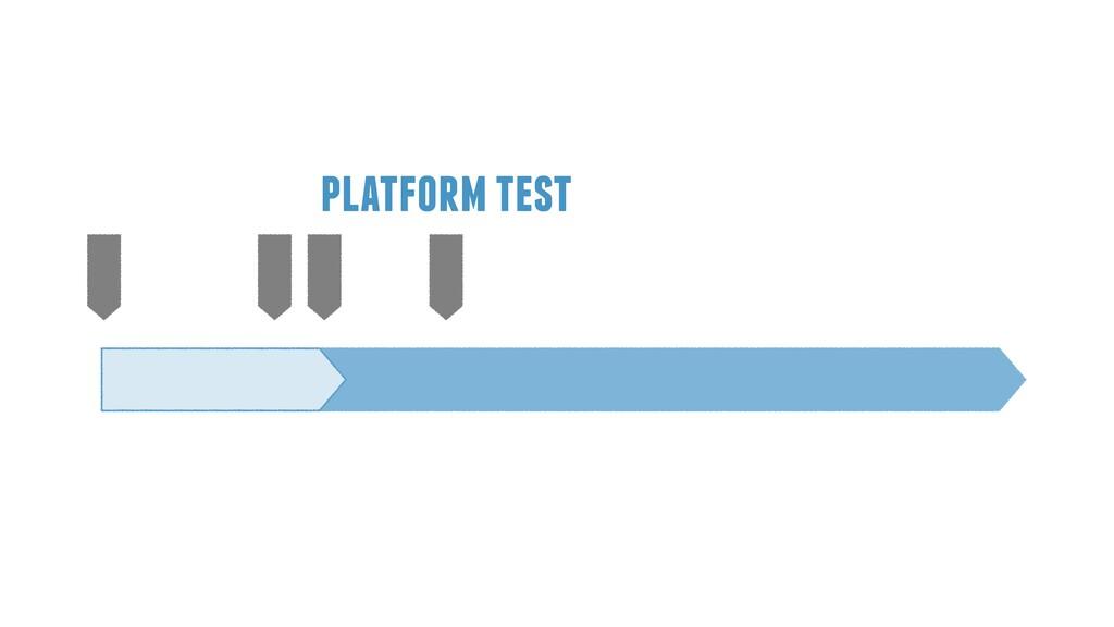 platform test