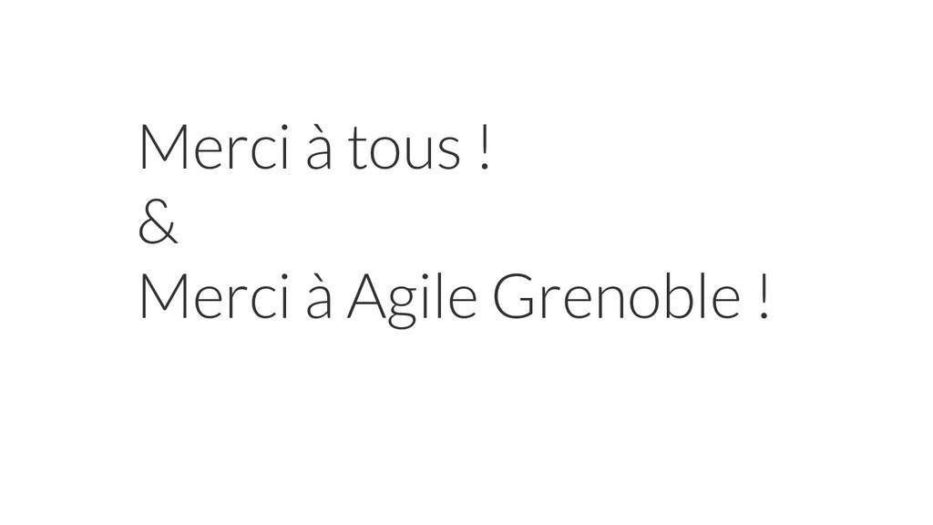 Merci à tous ! & Merci à Agile Grenoble !